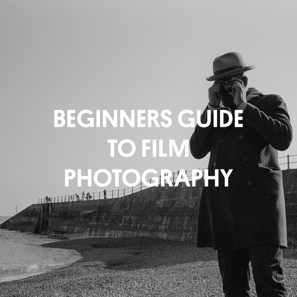 BEGINNERS GUIDE TO FILM PHOTOGRAPHY