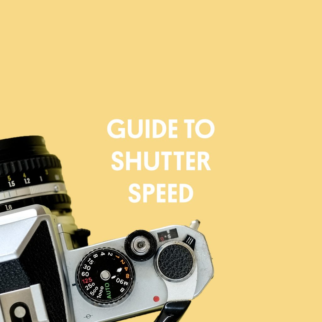 GUIDE TO SHUTTER SPEED