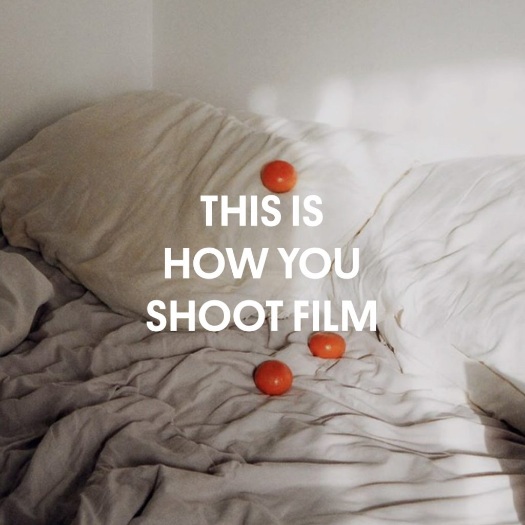 THIS IS HOW YOU SHOOT FILM