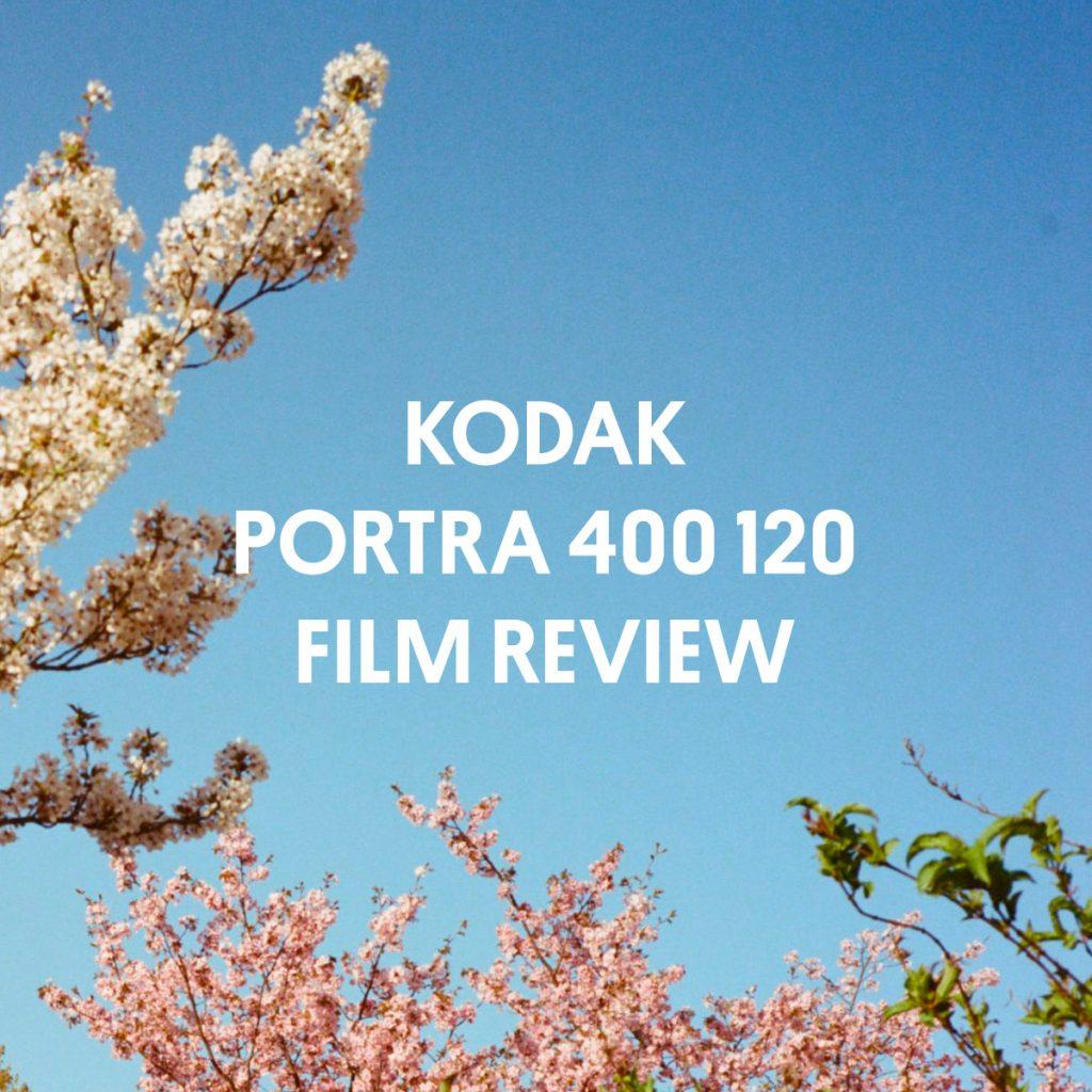KODAK PORTRA 400 120 FILM REVIEW