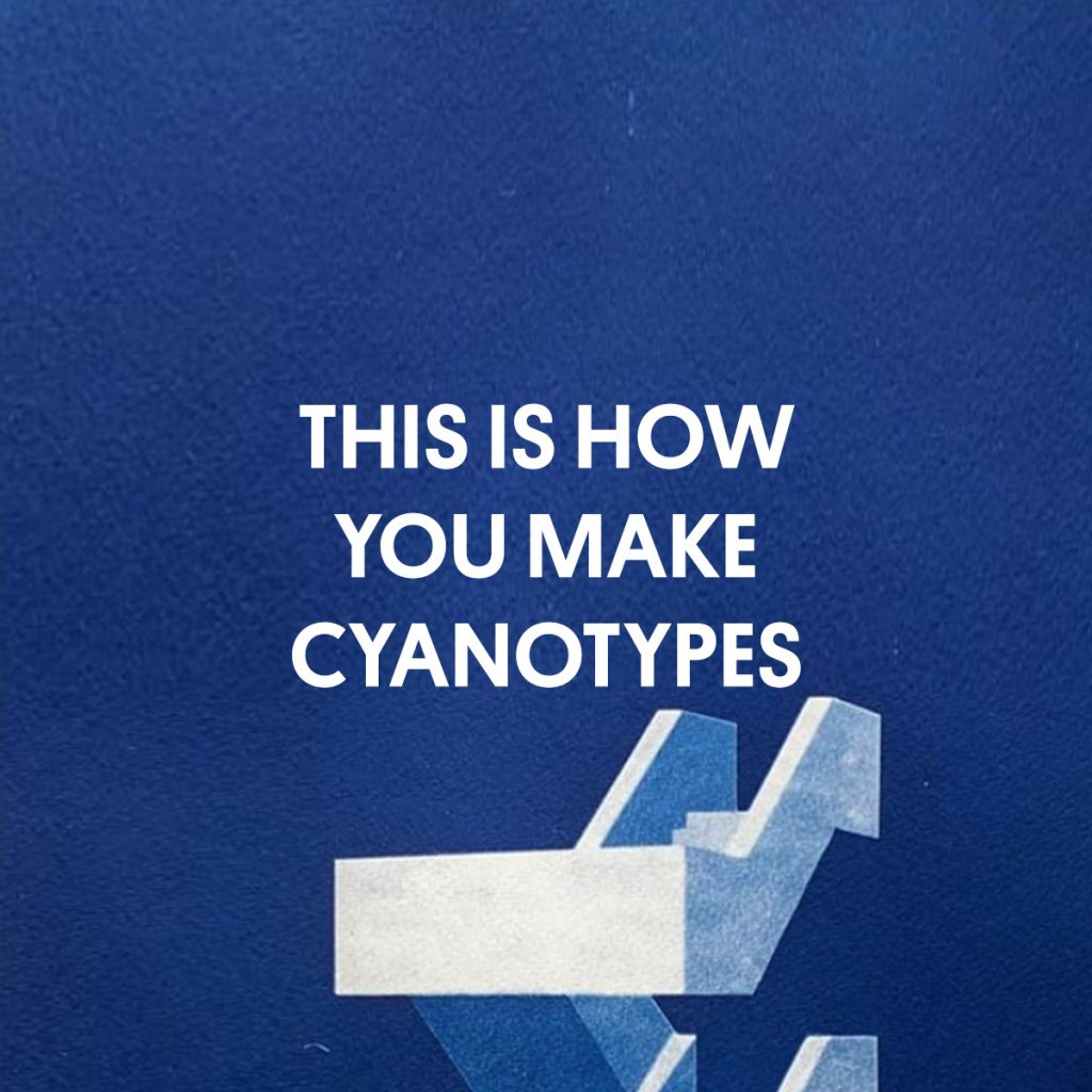 THIS IS HOW YOU MAKE CYANOTYPES