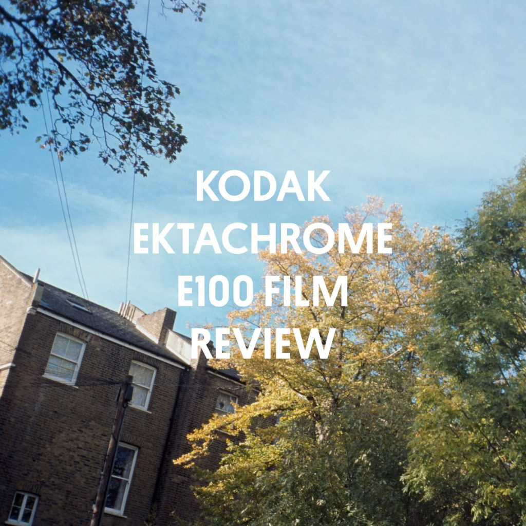 KODAK EKTACHROME E100 FILM REVIEW