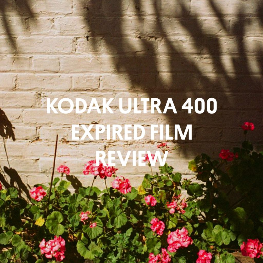 KODAK ULTRA 400 EXPIRED FILM REVIEW