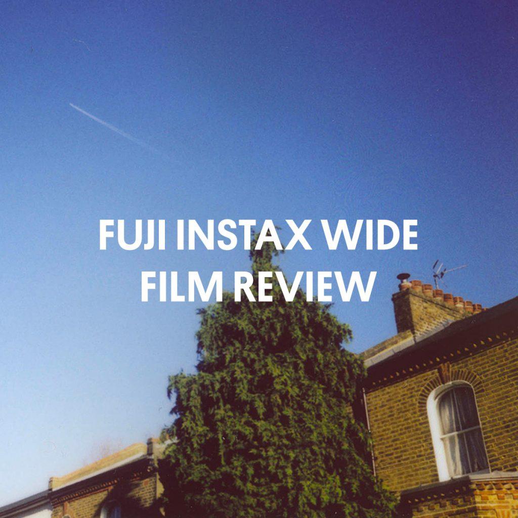 FUJI INSTAX WIDE FILM REVIEW