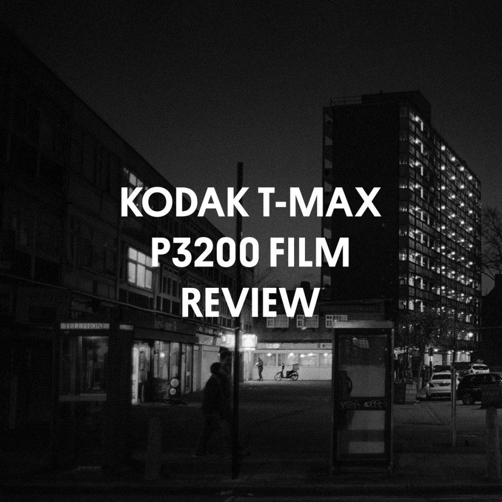 KODAK T-MAX P3200 FILM REVIEW